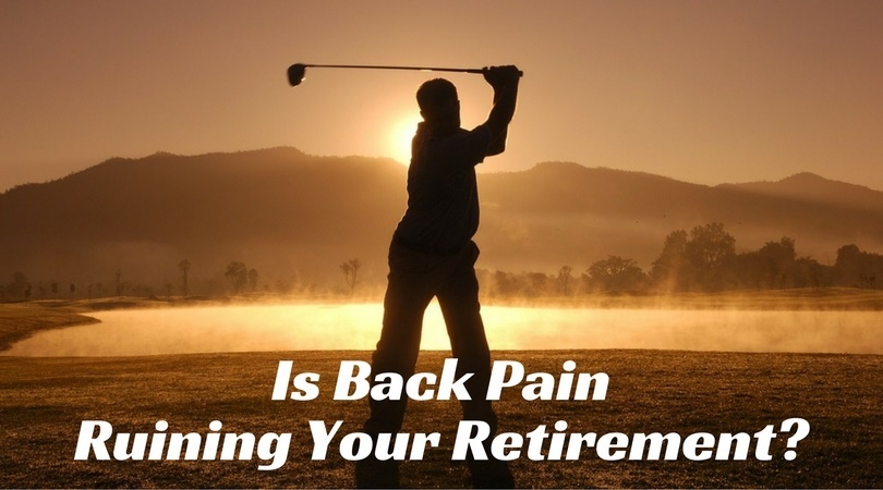Is Back Pain Ruining Your Retirement