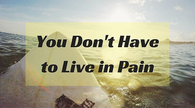 You Don T Have To Live In Pain