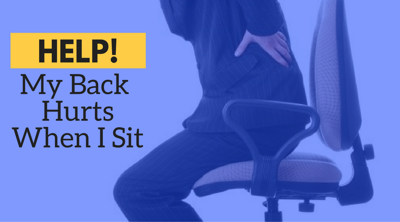 Help My Back Hurts When I Sit