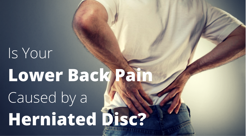 is your lower back pain caused by a herniated disc