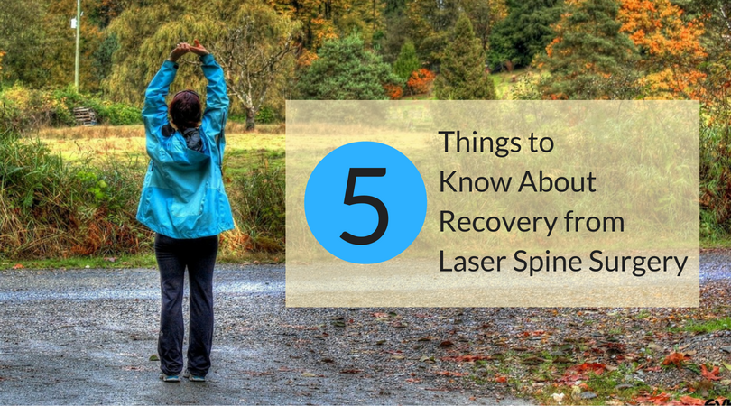 5 Things To Know About Recovery From Laser Spine Surgery